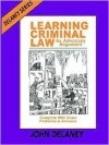 Learning Criminal Law as Advocacy Argument: Complete with Exam Problems & Answers - John Delaney