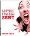 Letters I Wish I Had Sent - Preston Randall