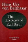 The Theology of Karl Barth (Communio Book) - Hans Urs von Balthasar, Edward T. Oakes
