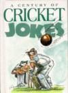A Century Of Cricket Jokes - Bill Stott, Helen Exley
