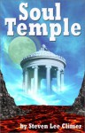 Soul Temple - Steven Lee Climer, Steven L. Climer