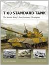 T-80 Standard Tank (New Vanguard) - Steven J. Zaloga, Hugh Johnson