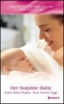 Her Surprise Baby - Cathy Gillen Thacker, Paula Detmer Riggs