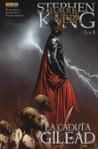 La torre nera: La caduta di Gilead n.1 - Robin Furth, Richard Ianove, Stephen King, Peter David