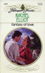 Fantasy of Love - Rachel Elliot