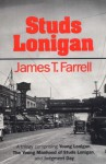 Studs Lonigan Trilogy: Young Lonigan/The Young Manhood of Studs Lonigan/Judgment Day (Prairie State Book) - James T. Farrell