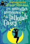 Les Nouvelles Aventures de Tallulah Casey - Louise Rennison, Catherine Gibert