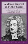 A Modest Proposal and Other Satirical Works - Jonathan Swift, George Lewis Levine