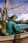 The Life of Christopher Columbus - Nicholas J. Saunders