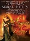 Dragon Lovers - Jo Beverley, Mary Jo Putney, Barbara Samuel, Karen Harbaugh