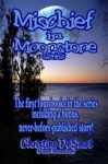 Mischief In Moonstone - Christine DeSmet