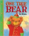 One True Bear - Ted Dewan