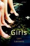 The Girls: A Novel - Lori Lansens