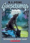 The Werewolf of Fever Swamp (Goosebumps, #14) - R.L. Stine