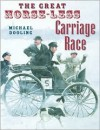 The Great Horse-Less Carriage Race - Michael Dooling