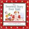 The Sweetest Story Ever Told: A New Christmas Tradition for Families - Lysa TerKeurst