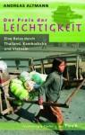 Der Preis der Leichtigkeit : eine Reise durch Thailand, Kambodscha und Vietnam - Andreas Altmann