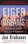Eiger Dreams: Ventures Among Men and Mountains - Jon Krakauer