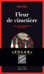 Fleur de cimetière (Actes Noirs) (French Edition) - David J. Bell, Claire-Marie Clévy