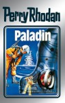 "Perry Rhodan 39: Paladin (Silberband): 7. Band des Zyklus ""M 87"" (Perry Rhodan-Silberband) (German Edition) - Clark Darlton, H. G. Ewers, Kurt Mahr, William Voltz, K.H. Scheer, Johnny Bruck"