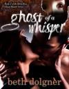 Ghost of a Whisper - Beth Dolgner
