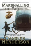 Marshalling The Faithful: The Marines' First Year In Vietnam - Charles W. Henderson
