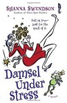 Damsel Under Stress: A Novel - Shanna Swendson