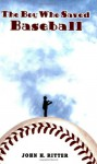 The Boy Who Saved Baseball - John H. Ritter