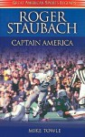 Roger Staubach: Captain America - Mike Towle