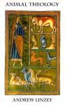 Animal Theology - Andrew Linzey
