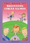 The Book of Beginning Circle Games - John M. Feierabend