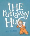The Runaway Hug - Nick Bland, Freya Blackwood
