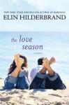 The Love Season - Elin Hilderbrand