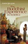 The Buddhist Experience in America - Diane Morgan