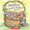 The Biggest Easter Basket Ever - Steven Kroll