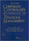 Corporate Controller's Handbook of Financial Management (2007-2008) - Jae K. Shim, Joel G. Siegel, Nick Dauber