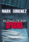 Beznadziejna sprawa - Mark Gimenez