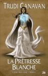 La Prêtresse Blanche (L'Age des Cinq, #1) - Trudi Canavan, Isabelle Troin