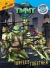 TMNT: Turtles Together (Teenage Mutant Ninja Turtles) - Benjamin Harper, Artful Doodlers