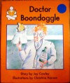 Doctor Boondoggle - Joy Cowley, Christine Hansen