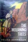 The Mourning Trees - Velda Johnston