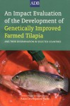 An Impact Evaluation of the Development of Genetically Improved Farmed Tilapia: And Their Dissemination in Selected Countries - Asian Development Bank