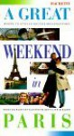A Great Weekend In Paris: (Revised Edition) - Hachette