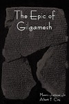 The Epic of Gilgamesh - Anonymous, Albert T. Clay