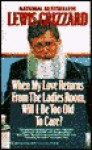 When My Love Returns from the Ladies Room, Will I Be Too Old To Care? (MM to TR Promotion) - Lewis Grizzard