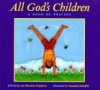 All God's Children: A Book of Prayers - Lee Bennett Hopkins, Lee Bennett Hopkins