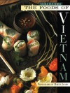 The Foods of Vietnam - Nicole Routhier, Martin Jacobs