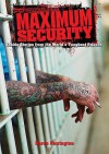 Maximum Security: Inside Stories From The World's Toughest Prisons - Karen Farrington