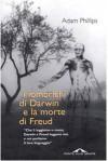 I lombrichi di Darwin e la morte di Freud - Adam Phillips, Daniela Gamba