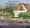 Karen Brown's Switzerland 2009: Exceptional Places to Stay & Itineraries (Karen Brown's Switzerland: Exceptional Places to Stay & Itineraries) - Clare Brown